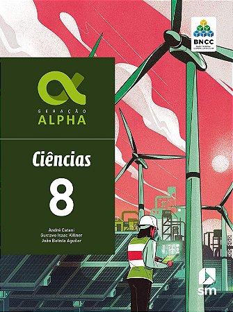 Geração Alpha - Ciências 8 - Edição 2019 - BNCC