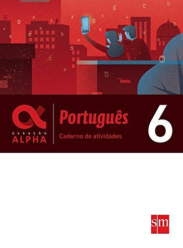 Geração Alpha - Português 6 - Caderno de Atividades - Edição 2017