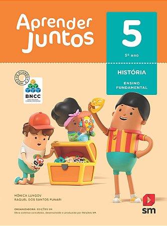 Aprender Juntos - História 5 - Edição 2018 - BNCC