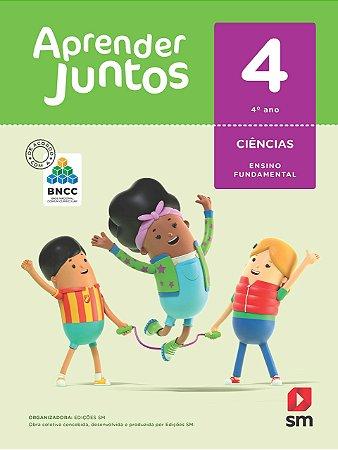 Aprender Juntos - Ciências 4 - Edição 2018 - BNCC