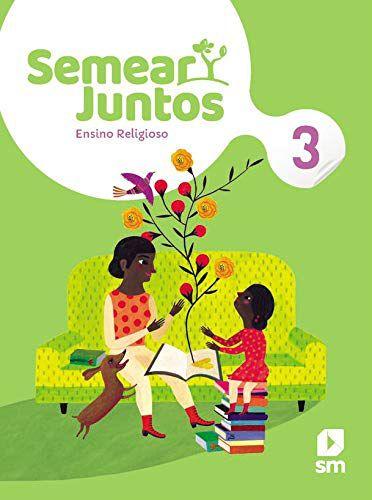 Semear Juntos - Ensino Religioso 3 - Edição 2020