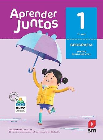 Aprender Juntos - Geografia 1 - Edição 2018 - BNCC