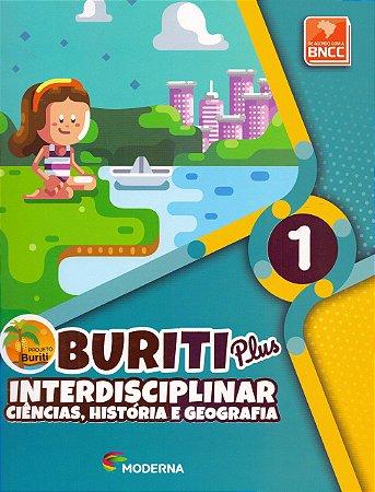 Buriti Plus - Interdisciplinar - Ciências, História e Geografia - 1º Ano