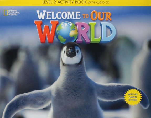 Welcome to Our World 2 - Workbook with Audio CD - ALL CAPS