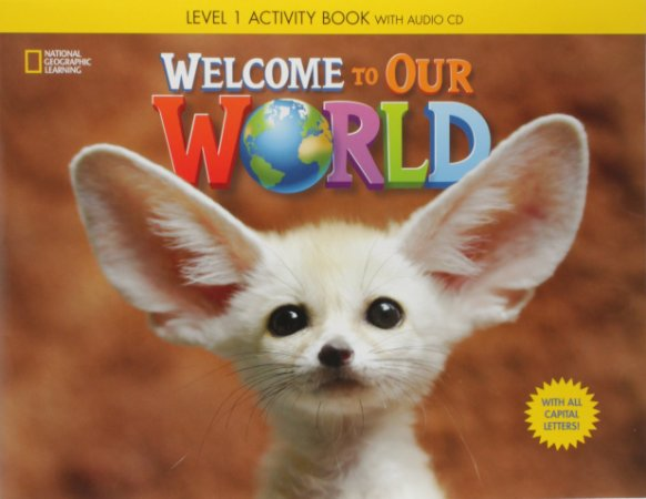 Welcome to Our World 1 - Workbook with Audio CD - ALL CAPS