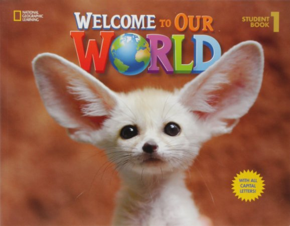 Welcome to Our World 1 - Student Book - ALL CAPS