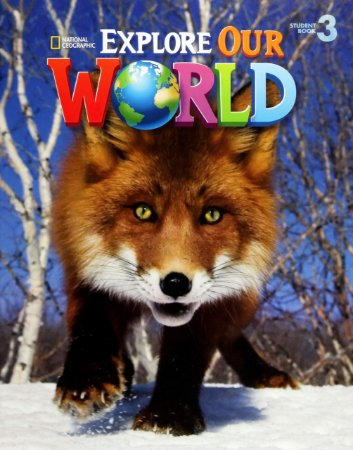 Explore Our World 3 -  Student Book