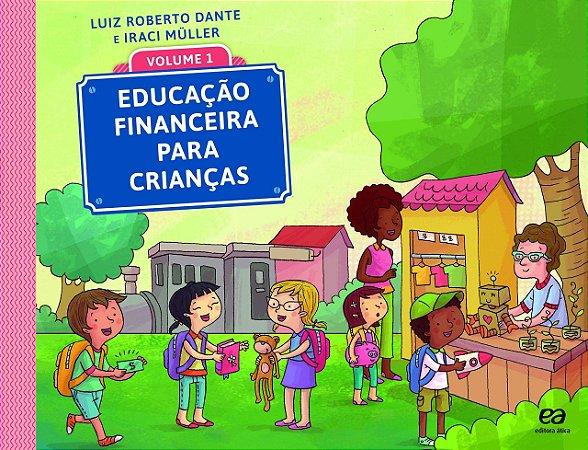 Educação Financeira para Crianças - Volume 1