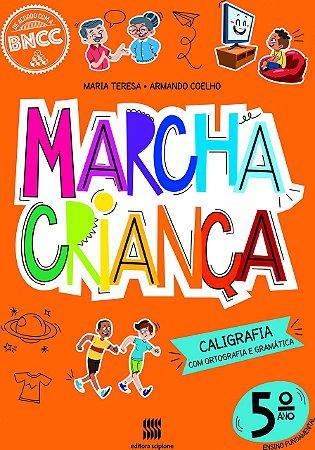 Marcha Criança - Caligrafia com Ortografia e Gramática - 5º Ano