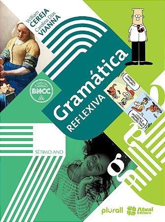 Gramática Reflexiva - 7º Ano