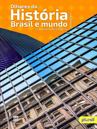 Olhares da História - Brasil e Mundo - Volume Único