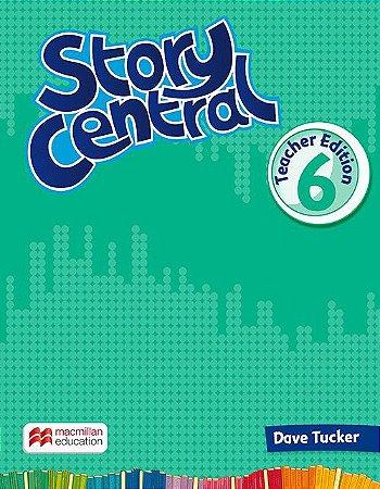 Story Central 6 - Teacher Edition