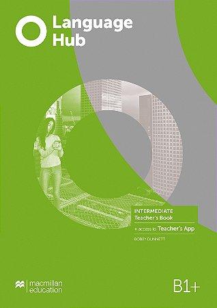 Language Hub - B1+ Teacher's Book - Intermediate