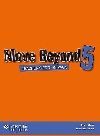 Move Beyond 5 - Teacher's Edition Pack