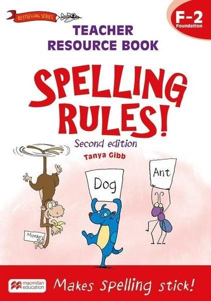 Spelling Rules! Teacher Resource Book F-2