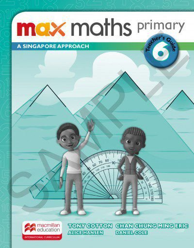 Max Maths Primary 6 - A Singapore Approach - Teacher's Guide
