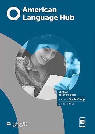 American Language Hub - Teacher's Book & App - 2