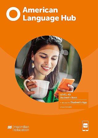 American Language Hub - Student's Book & App - 4B