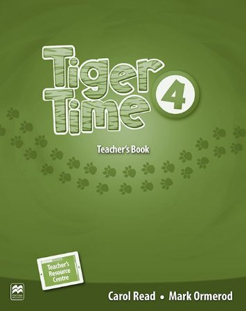 Tiger Time 4 - Teacher's Book With Resource