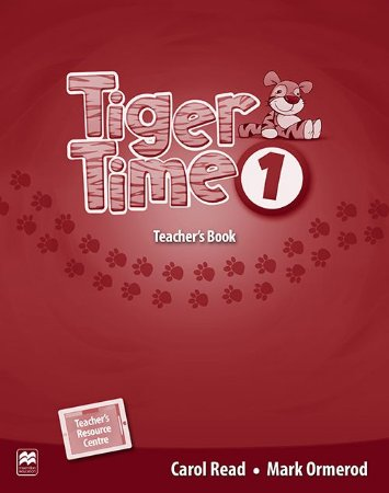 Tiger Time 1 - Teacher's Book With Resource