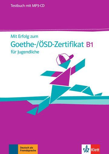 Mit Erfolg Zum Goethe-/Ösd-Zertifikat B1 Für Jugendliche, Testbuch + MP3-CD