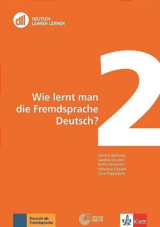 Dll 2 - Wie Lernt Man Die Fremdsprache Deutsch?