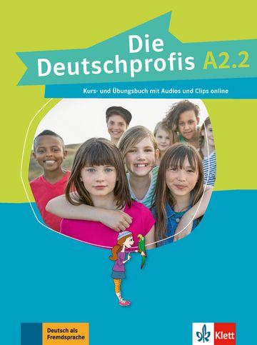 Die Deutschprofis, Kurs- Und Übungsbuch + Audios Und Clips Online - A2.2