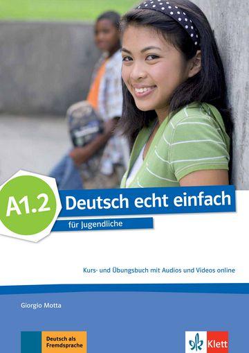 Deutsch Echt Einfach, Kurs- Und Übungsbuch Mit Audios Und Videos Online - A1.2