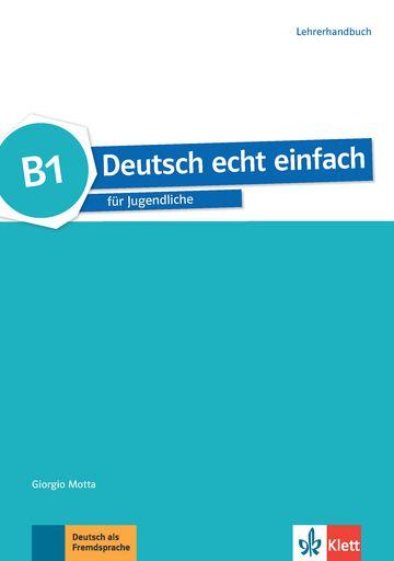 Deutsch Echt Einfach, Lehrerhandbuch - B1