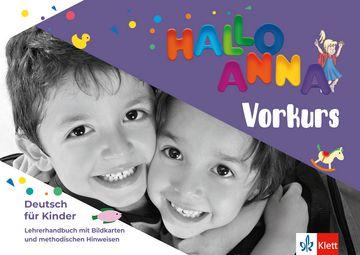 Hallo Anna Neu, Vorkurs - Lehrerhandbuch (Bildkarten, Kopiervorlagen, CD-Rom)