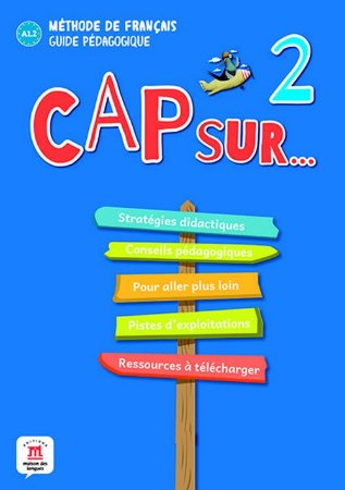 Cap Sur Nouveau 2 - Guide Pédagogique (Format Papier) - A1.2