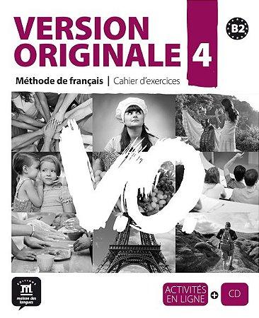 Version Originale 4 - Cahier D'Exercices + CD Audio - B2