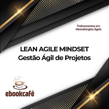 Gestão Ágil de Projetos - Lean Agile Mindset