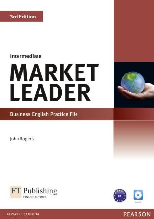 Market Leader - Intermediate - Business English Practice File