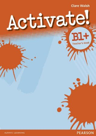 Activate! B1+ - Teacher'S Book