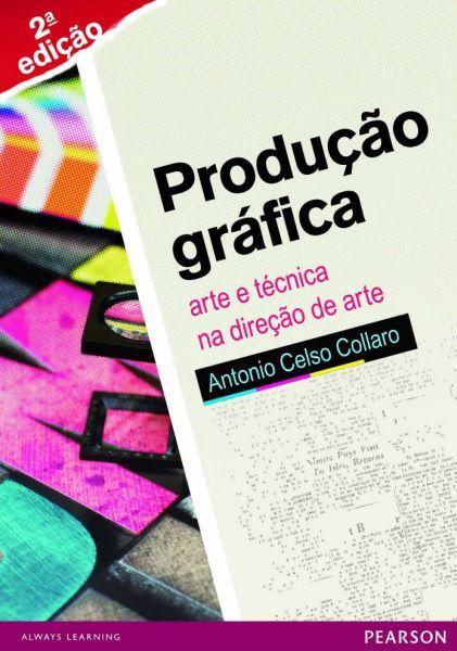 Produção Gráfica - Arte E Técnica Na Direção De Arte