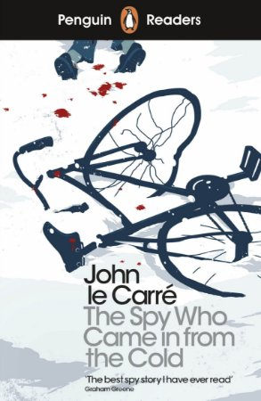 The Spy Who Came in from the Cold - Penguin Readers - Level 6