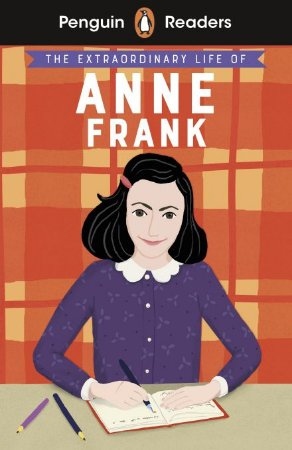 The Extraordinary Life of Anne Frank - Penguin Readers - Level 2