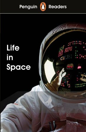 Life in Space - Penguin Readers - Level 2