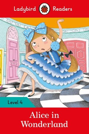 Alice in Wonderland - Ladybird Readers - Level 4