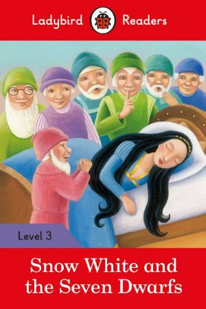Snow White and the Seven Dwarfs - Ladybird Readers - Level 3