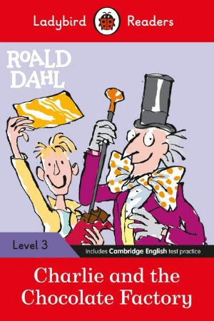 Roald Dahl: Charlie and the Chocolate Factory - Ladybird Readers - Level 3