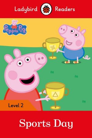 Peppa Pig: Sports Day - Ladybird Readers - Level 2