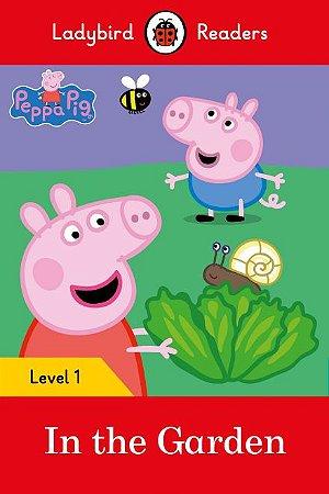 Peppa Pig: In the Garden - Ladybird Readers - Level 1