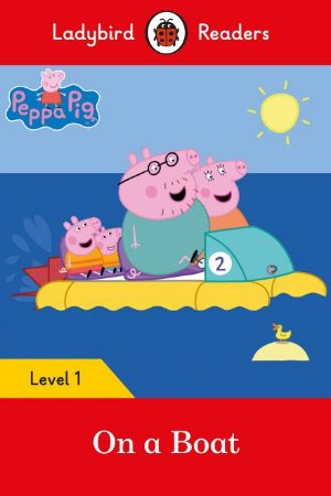 Peppa Pig: On a Boat - Ladybird Readers - Level 1