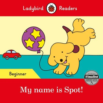 My name is Spot! - Ladybird Readers - Level Beginner