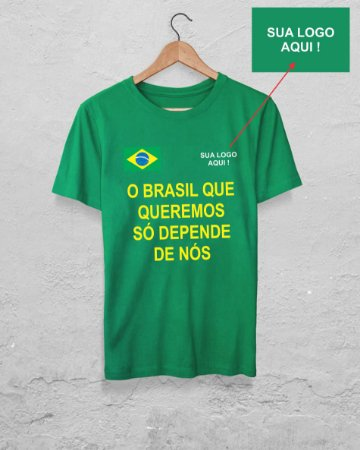100 Camisetas O BRASIL QUE QUEREMOS SÓ DEPENDE DE NÓS