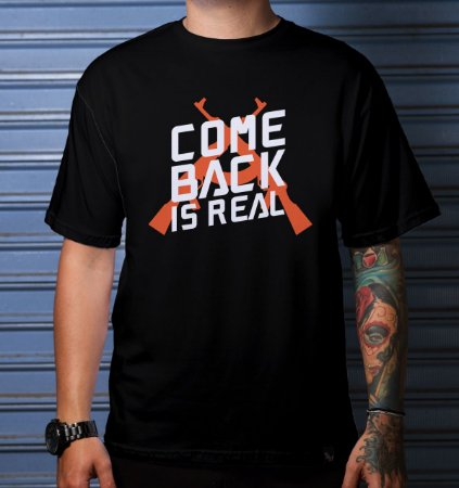 CAMISETA CASUAL COME BACK IS REAL