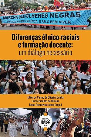 DIFERENÇAS ÉTNICO-RACIAIS E FORMAÇÃO DOCENTE: UM DIÁLOGO NECESSÁRIO