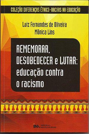REMEMORAR, DESOBEDECER e LUTAR: educação contra o racismo